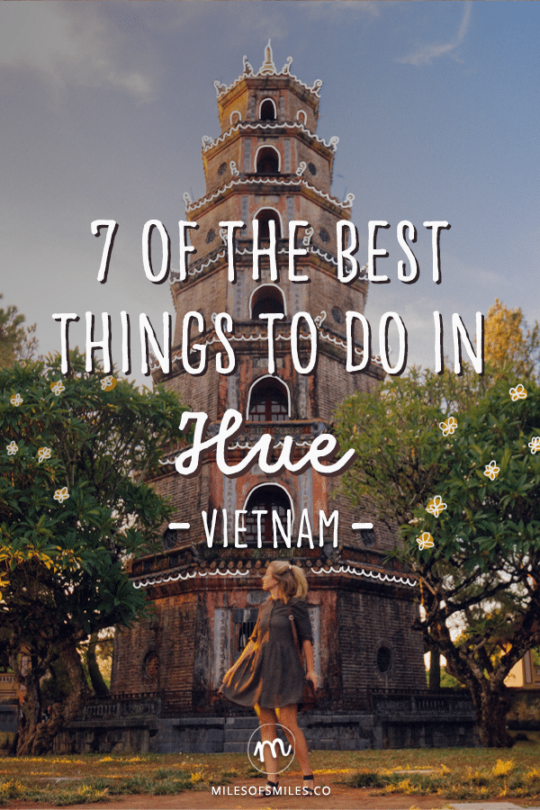 7 of the Best Things to do in Hue